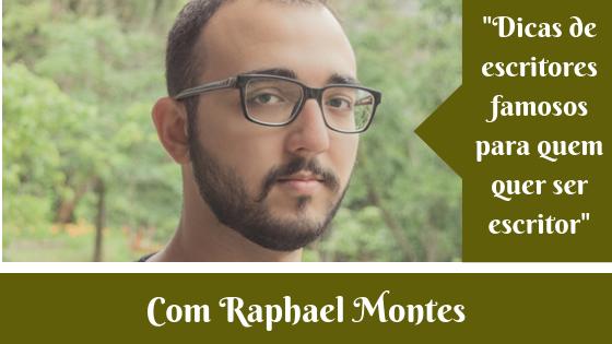 Dicas de escritores famosos para quem quer ser escritor | Raphael Montes