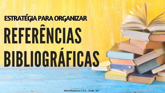 Organização de referências bibliográficas [acompanha a PLANILHA]